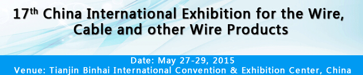 17th Tianjin Wire and Cable Expo, May 27-29, 2015